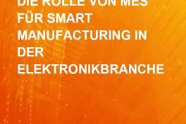 Bedeutung von Manufacturing Execution Systems (MES) in der Elektronik