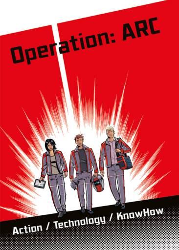 Das Buch Operation: ARC bringt das Thema Schweißen auf unterhaltsame Weise einem breiten Publikum nahe.