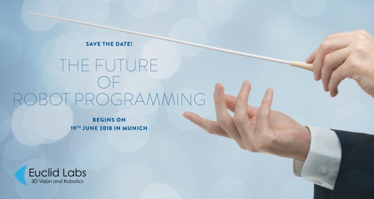 """Auf dem Event """"The Future of Robot Programming"""" am 19. Juni 2018 stellt Euclid Labs Verfahren vor, mit dem Bewegungsabläufe und Aktionen von Roboterarmen definiert werden können – und das ohne jegliche Programmierkenntnisse."""